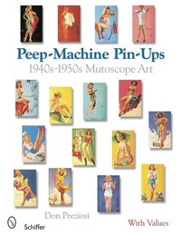 bokomslag Peep-Machine Pin-Ups: 1940s-1950s Mutce Art