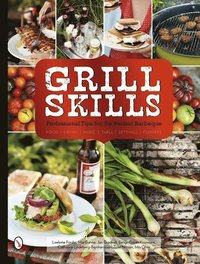 bokomslag Grill Skills: Professional Tips for the Perfect Barbeque
