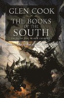 bokomslag The Books of the South: Tales of the Black Company