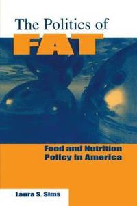 bokomslag The Politics of Fat: People, Power and Food and Nutrition Policy