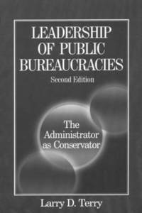 bokomslag Leadership of Public Bureaucracies: The Administrator as Conservator