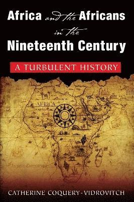 bokomslag Africa and the Africans in the Nineteeth Century: A Turbulent History