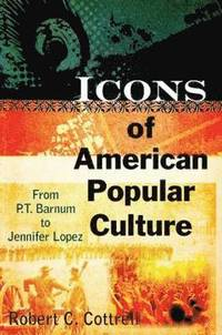 bokomslag Icons of American Popular Culture