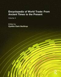 bokomslag Encyclopedia of World Trade: From Ancient Times to the Present