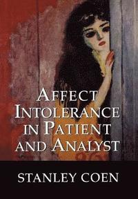 bokomslag Affect Intolerance in Patient and Analyst