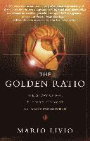 bokomslag The Golden Ratio: The Story of Phi, the World's Most Astonishing Number