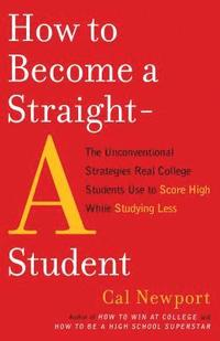 bokomslag How To Become A Straight-A Student