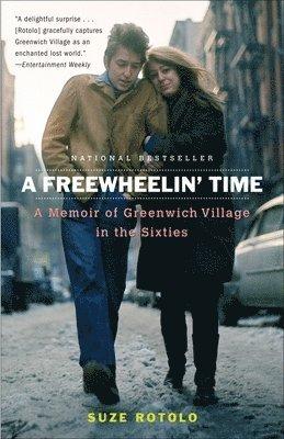 bokomslag A Freewheelin' Time: A Memoir of Greenwich Village in the Sixties