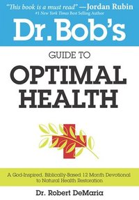bokomslag Dr. Bob's Guide to Optimal Health