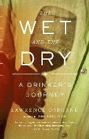 bokomslag The Wet and the Dry: A Drinker's Journey