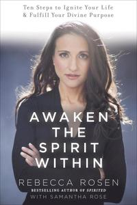 bokomslag Awaken the Spirit Within: 10 Steps to Ignite Your Life and Fulfill Your Divine Purpose