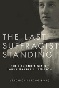 bokomslag The Last Suffragist Standing