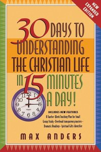 bokomslag 30 Days to Understanding the Christian Life in 15 Minutes a Day!