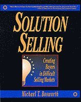 bokomslag Solution Selling: Creating Buyers in Difficult Selling Markets