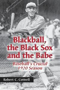 bokomslag Blackball, the Black Sox and the Babe