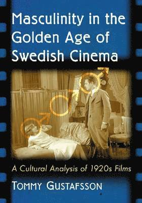 bokomslag Masculinity in the Golden Age of Swedish Cinema