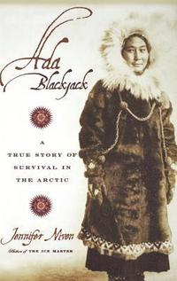 bokomslag Ada Blackjack: A True Story of Survival in the Arctic