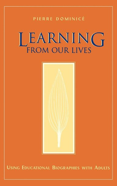 bokomslag Learning from Our Lives: Using Educational Biographies with Adults