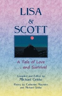 bokomslag Lisa and Scott. A Tale of Love ... and Survival
