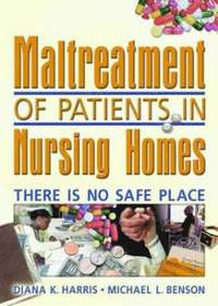 bokomslag Maltreatment of Patients in Nursing Homes