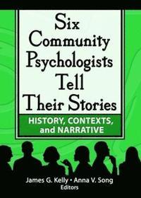 bokomslag Six Community Psychologists Tell Their Stories