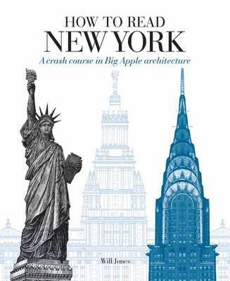 bokomslag How to Read New York: A Crash Course in Big Apple Architecture