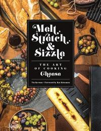 bokomslag Melt, Stretch, and Sizzle: The Art of Cooking Cheese