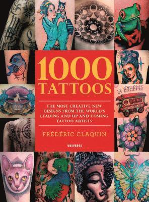 bokomslag 1000 Tattoos: The Most Creative New Designs from the World's Leading and Up-And-Coming Tattoo Artists