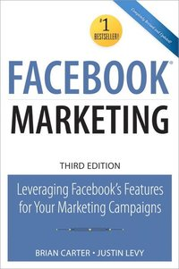 bokomslag Facebook Marketing: Leveraging Facebook's Features for Your Marketing Campaigns