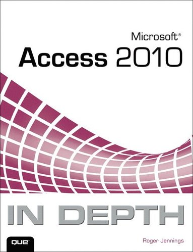 bokomslag Microsoft Access 2010 In Depth
