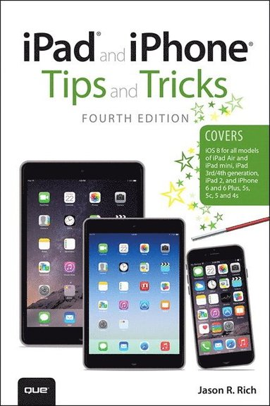 bokomslag iPad and iPhone Tips and Tricks (covers iPhones and iPads running iOS 8)
