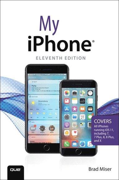 bokomslag My iPhone: Covers all iPhones running iOS 11