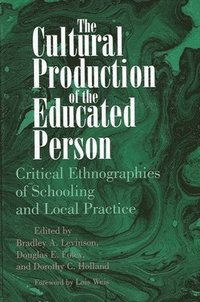 bokomslag The Cultural Production of the Educated Person