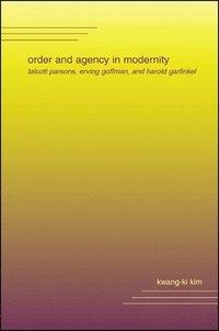 bokomslag Order and Agency in Modernity
