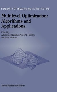 bokomslag Multilevel Optimization: Algorithms and Applications