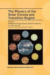 bokomslag The Physics of the Solar Corona and Transition Region