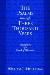 bokomslag The Psalms Through Three Thousand Years