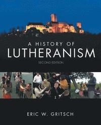 bokomslag A History of Lutheranism