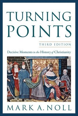 bokomslag Turning Points: Decisive Moments in the History of Christianity