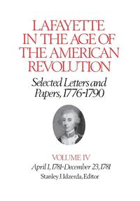 bokomslag Lafayette in the Age of the American Revolution-Selected Letters and Papers, 1776-1790
