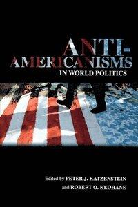 bokomslag Anti-Americanisms in World Politics