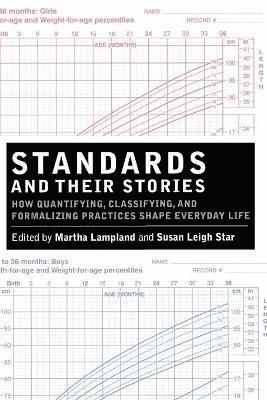 bokomslag Standards and Their Stories: How Quantifying, Classifying, and Formalizing Practices Shape Everyday Life