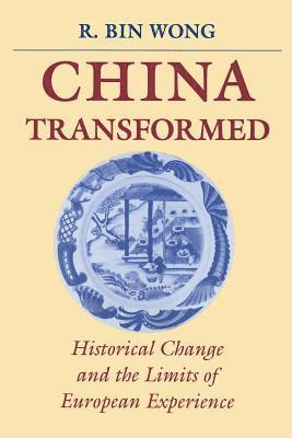 bokomslag China transformed - historical change and the limits of european experience