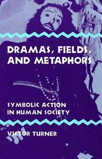 bokomslag Dramas, Fields, and Metaphors: Symbolic Action in Human Society