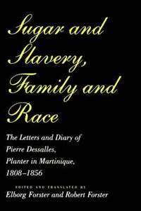 bokomslag Sugar and Slavery, Family and Race