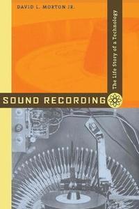 bokomslag Sound recording - the life story of a technology