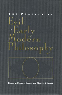 The Problem of Evil in Early Modern Philosophy 1