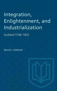bokomslag Integration, Enlightenment, and Industrialization