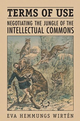 bokomslag Terms of Use: Negotiating the Jungle of the Intellectual Commons