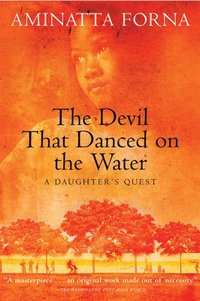 bokomslag The Devil That Danced on the Water: A Daughter's Quest
